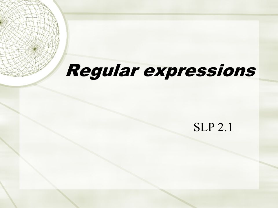 Regular expressions SLP 2.1
