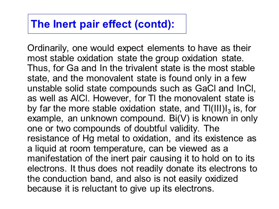 The Inert pair effect (contd):