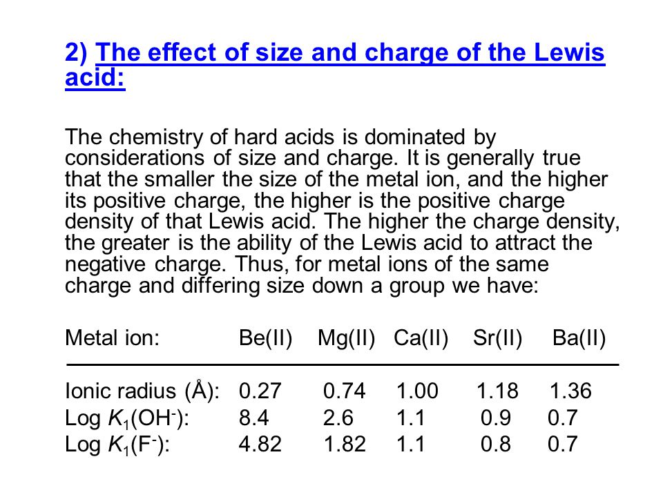 2) The effect of size and charge of the Lewis acid: