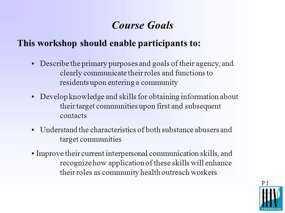 Course Goals This workshop should enable participants to: