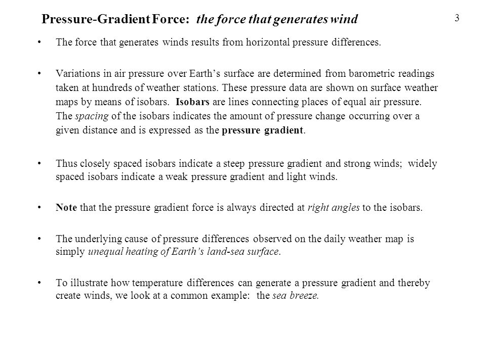 Pressure-Gradient Force: the force that generates wind