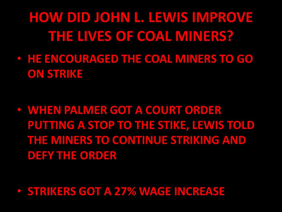 HOW DID JOHN L. LEWIS IMPROVE THE LIVES OF COAL MINERS