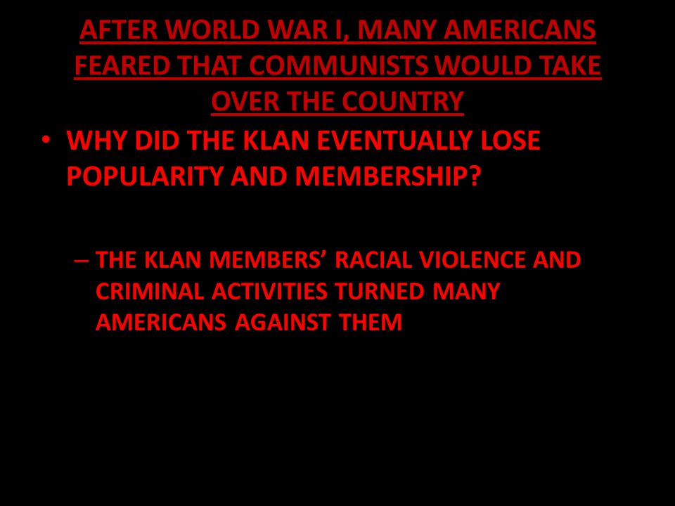 WHY DID THE KLAN EVENTUALLY LOSE POPULARITY AND MEMBERSHIP