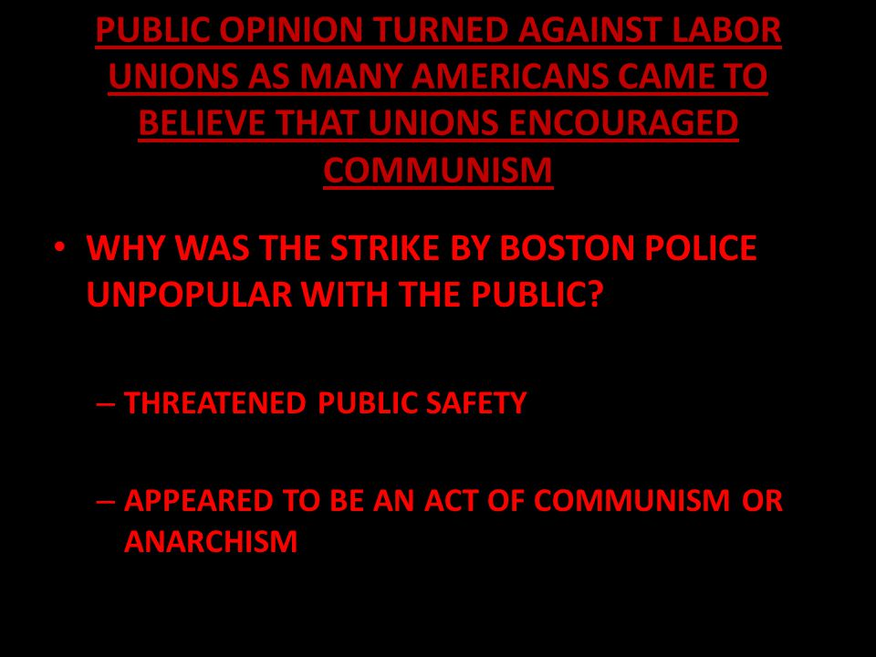 WHY WAS THE STRIKE BY BOSTON POLICE UNPOPULAR WITH THE PUBLIC
