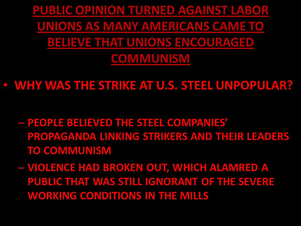 WHY WAS THE STRIKE AT U.S. STEEL UNPOPULAR