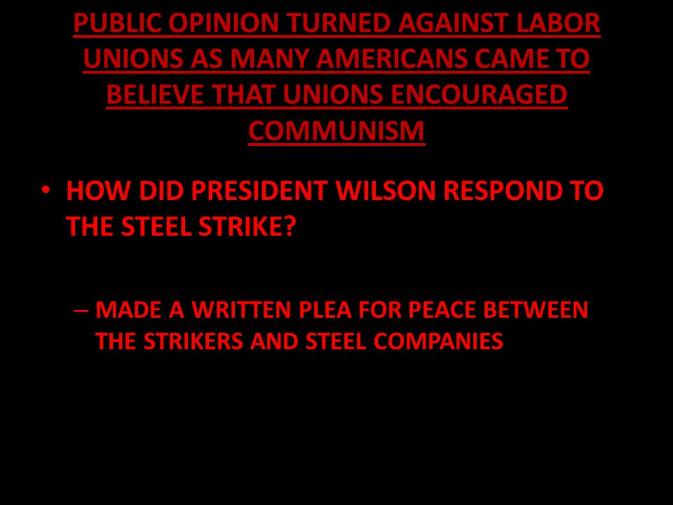 HOW DID PRESIDENT WILSON RESPOND TO THE STEEL STRIKE