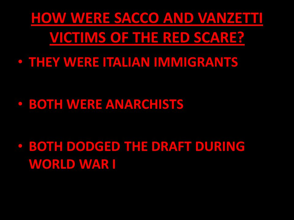 HOW WERE SACCO AND VANZETTI VICTIMS OF THE RED SCARE