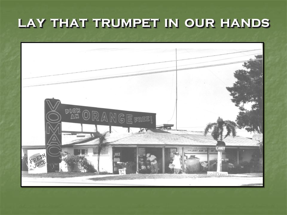LAY THAT TRUMPET IN OUR HANDS