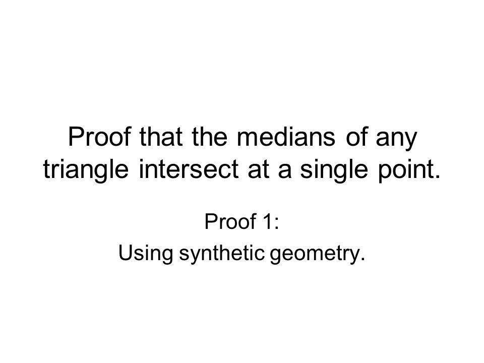 Proof that the medians of any triangle intersect at a single point.