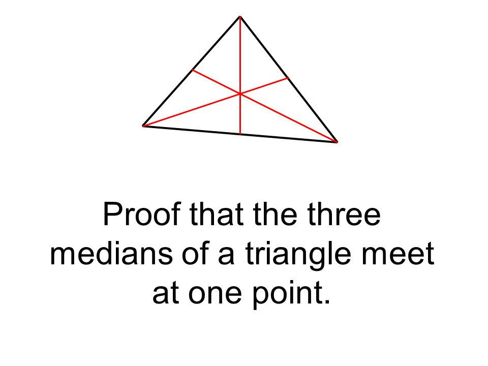 Proof that the three medians of a triangle meet at one point.