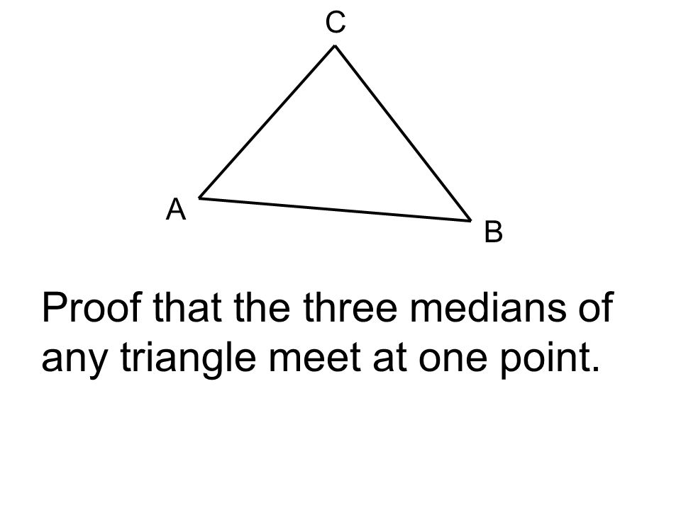 Proof that the three medians of any triangle meet at one point.