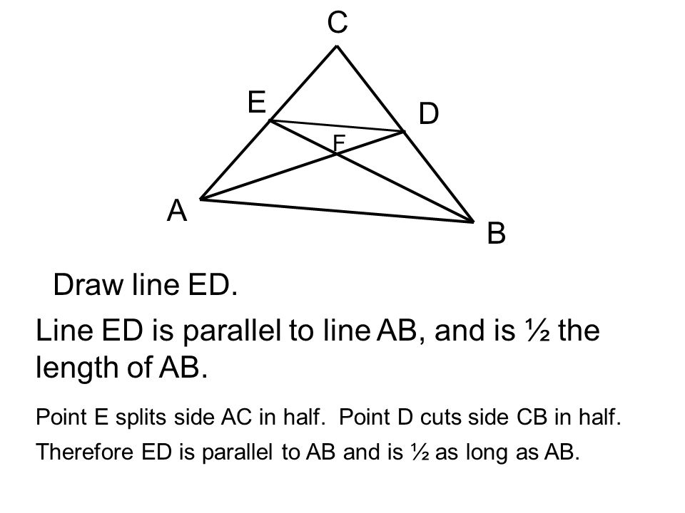 Line ED is parallel to line AB, and is ½ the length of AB.