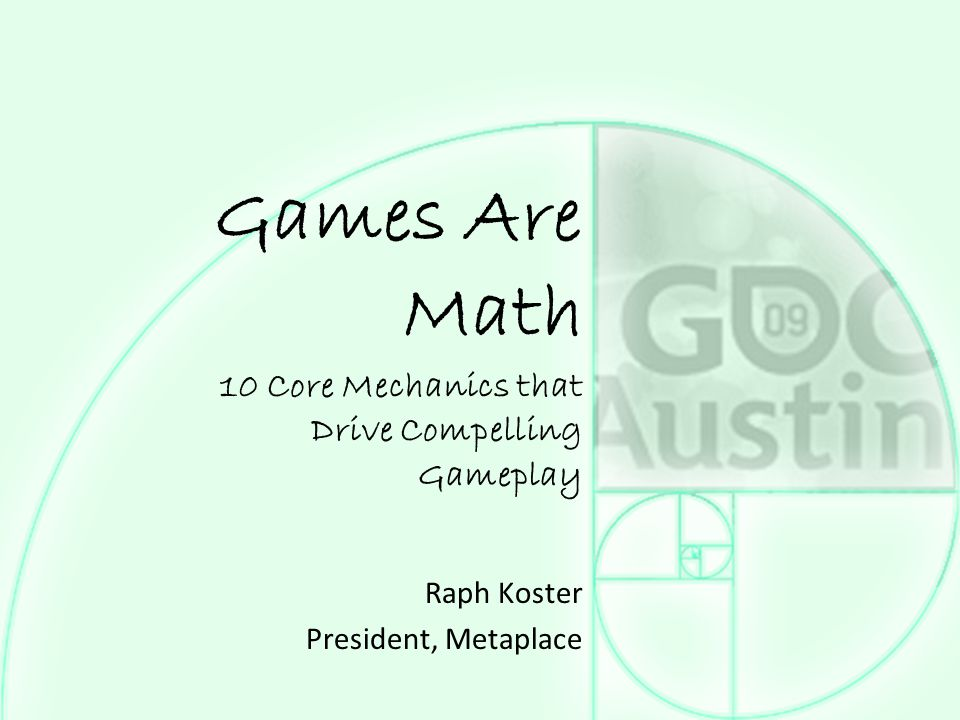 Games Are Math 10 Core Mechanics that Drive Compelling Gameplay