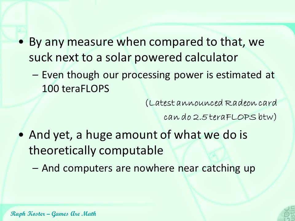 And yet, a huge amount of what we do is theoretically computable