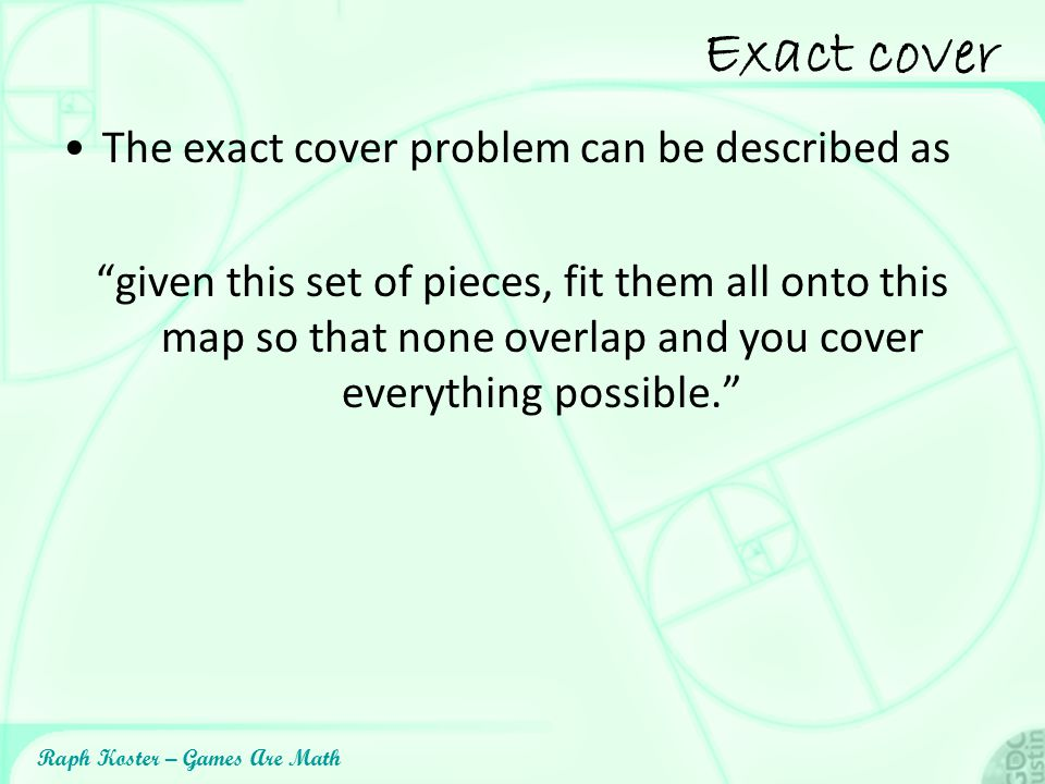Exact cover The exact cover problem can be described as