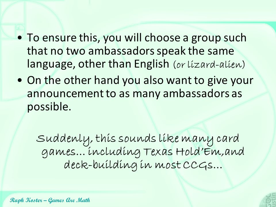 To ensure this, you will choose a group such that no two ambassadors speak the same language, other than English (or lizard-alien)