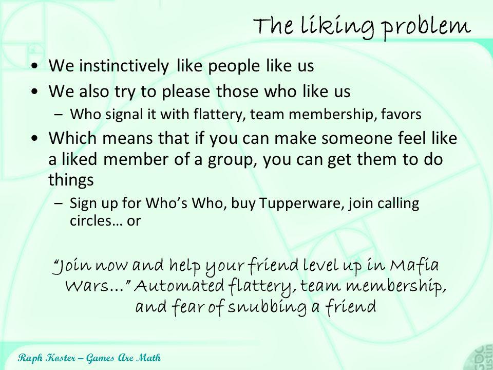 The liking problem We instinctively like people like us