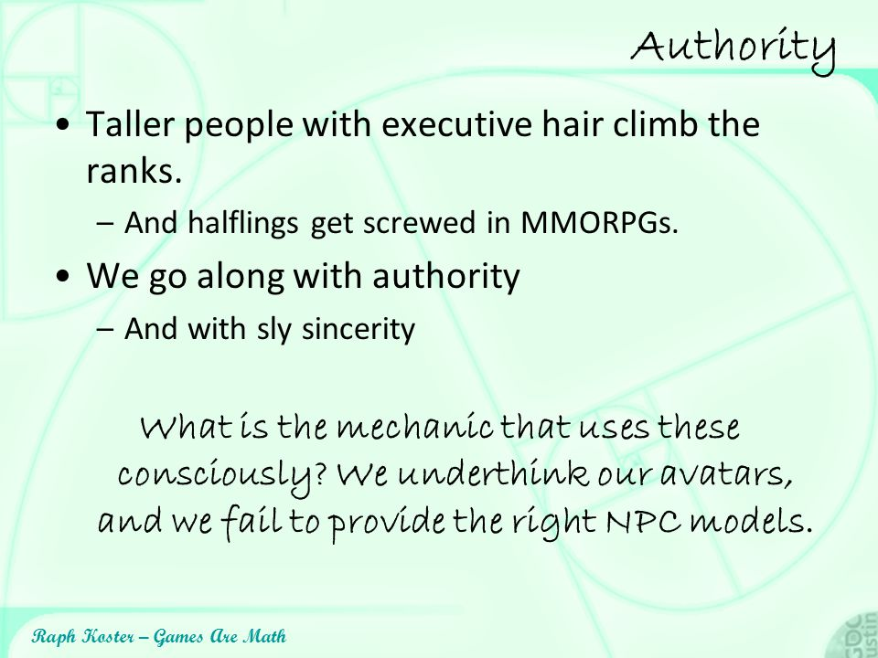 Authority Taller people with executive hair climb the ranks.
