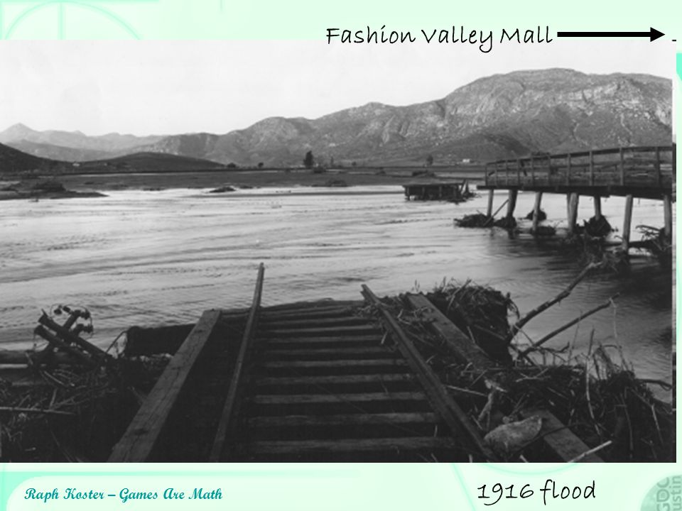 Fashion Valley Mall 1916 flood Raph Koster – Games Are Math