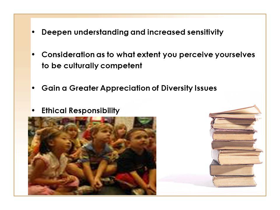 Deepen understanding and increased sensitivity