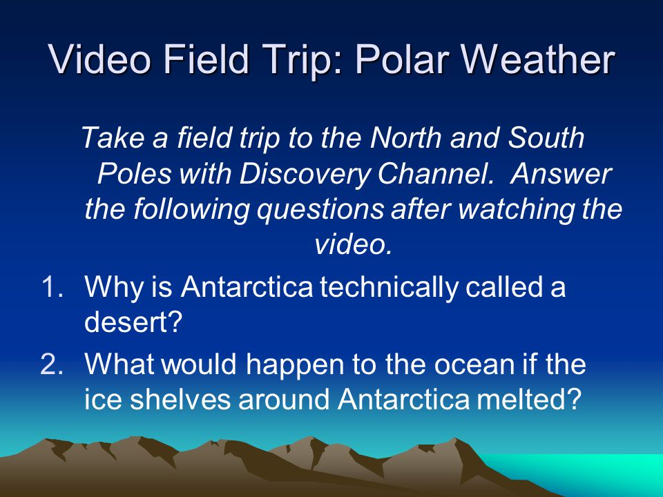 Video Field Trip: Polar Weather