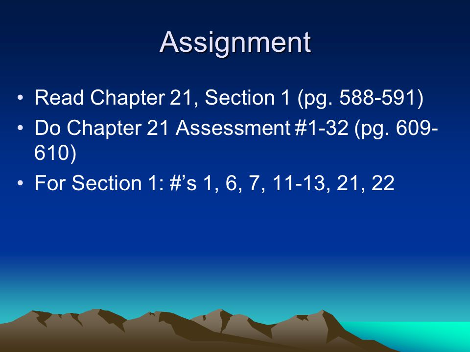 Assignment Read Chapter 21, Section 1 (pg )