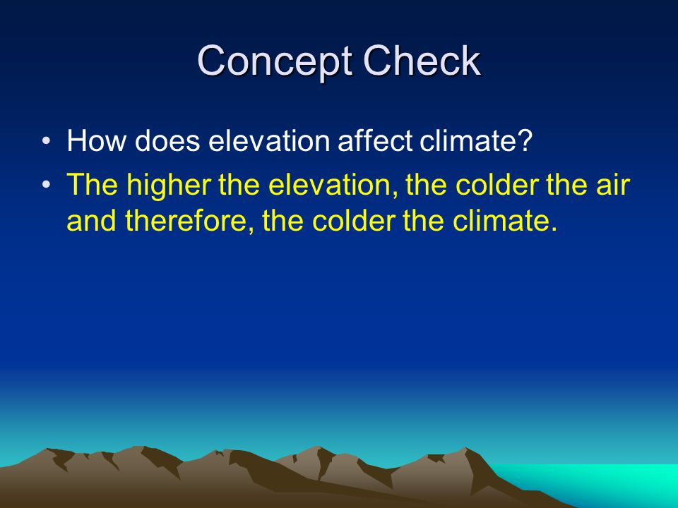 Concept Check How does elevation affect climate