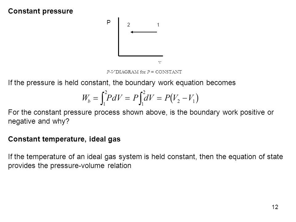 If the pressure is held constant, the boundary work equation becomes