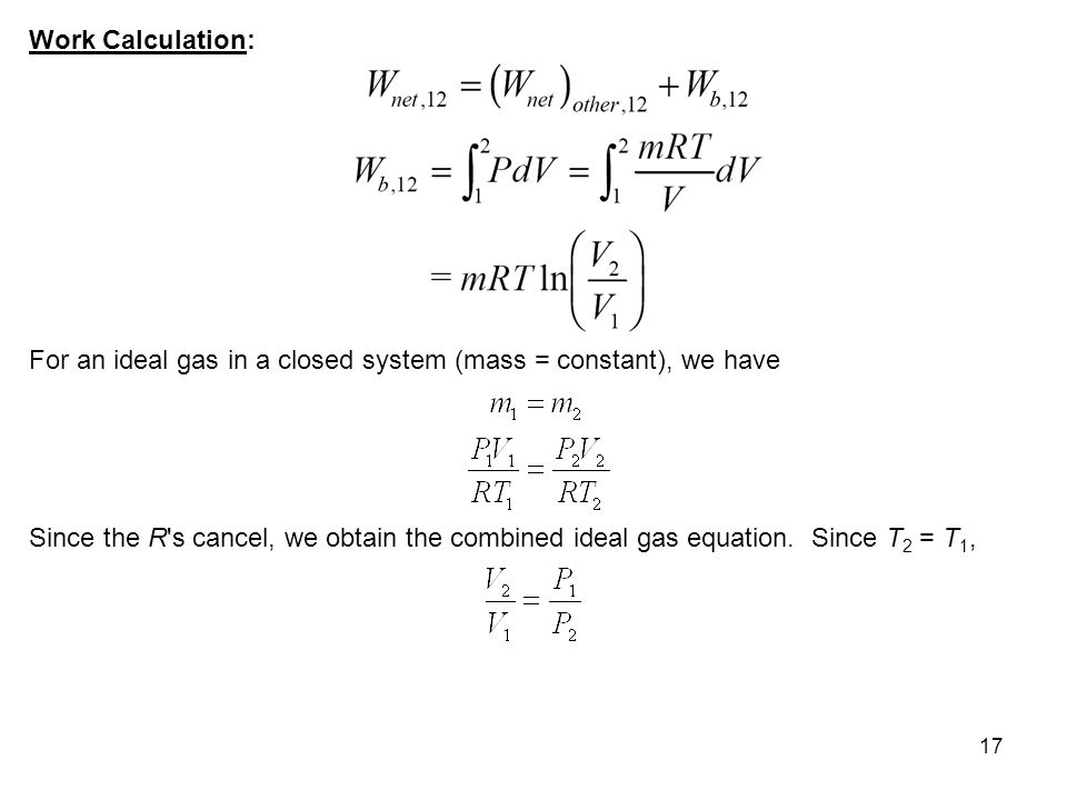 Work Calculation: For an ideal gas in a closed system (mass = constant), we have.