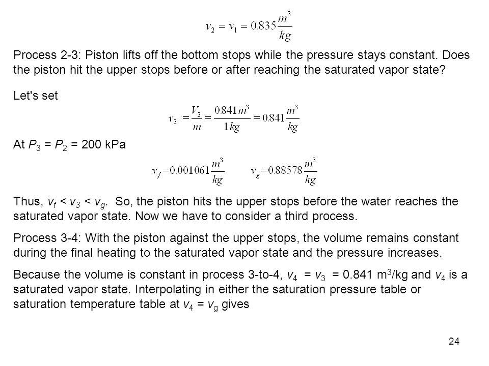 Process 2-3: Piston lifts off the bottom stops while the pressure stays constant. Does the piston hit the upper stops before or after reaching the saturated vapor state