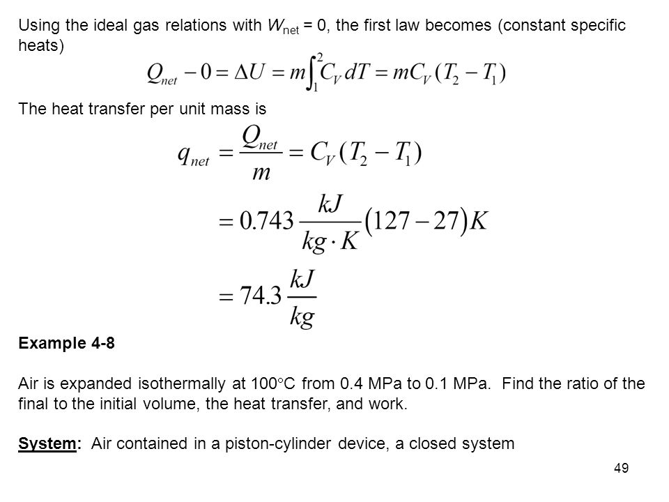 Using the ideal gas relations with Wnet = 0, the first law becomes (constant specific heats)