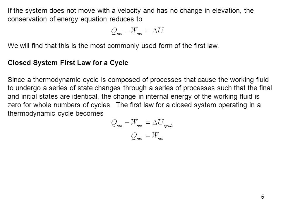 If the system does not move with a velocity and has no change in elevation, the conservation of energy equation reduces to