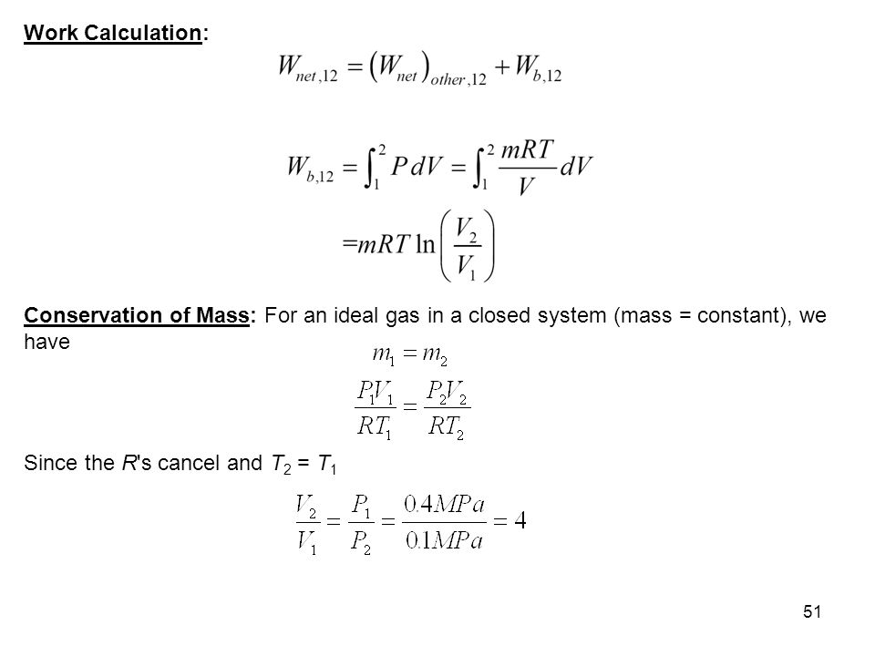 Work Calculation: Conservation of Mass: For an ideal gas in a closed system (mass = constant), we have.