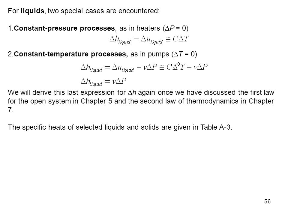 For liquids, two special cases are encountered: