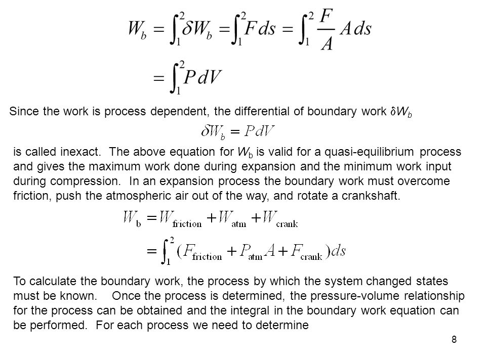 Since the work is process dependent, the differential of boundary work Wb