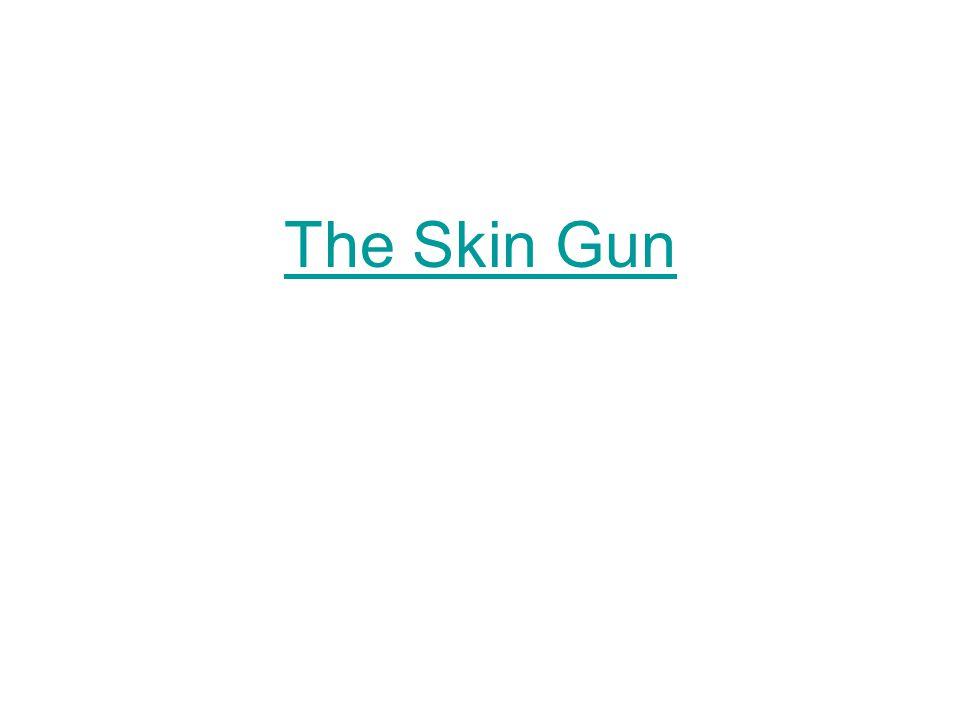 The Skin Gun