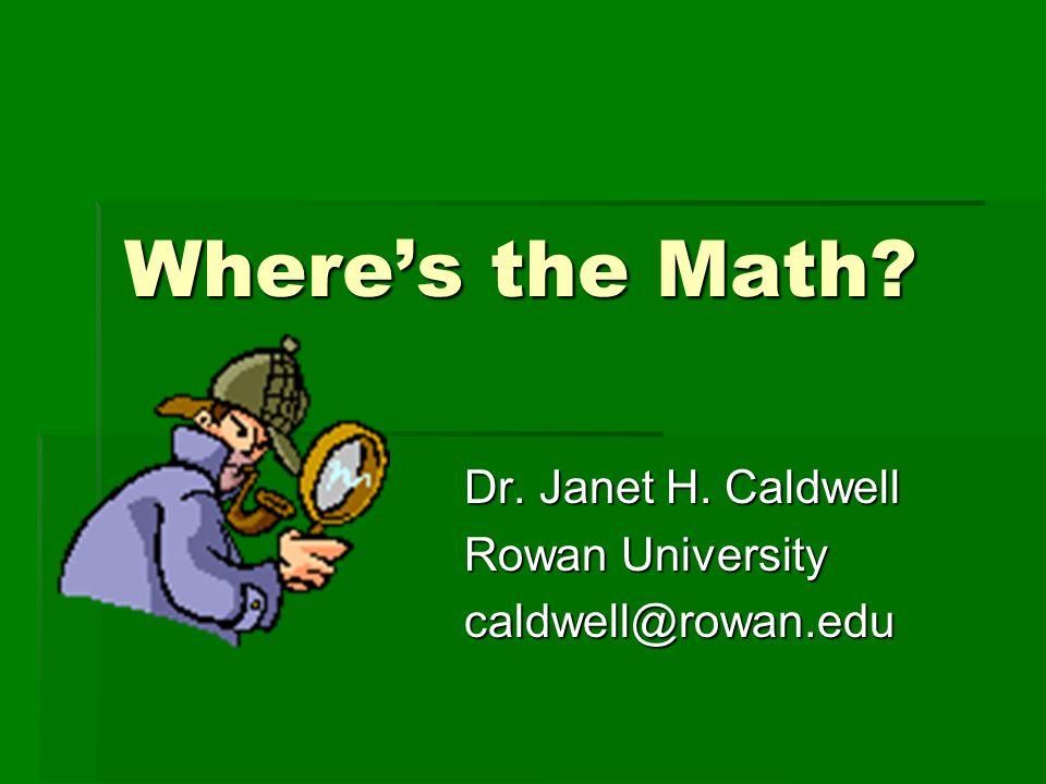Dr. Janet H. Caldwell Rowan University caldwell@rowan.edu