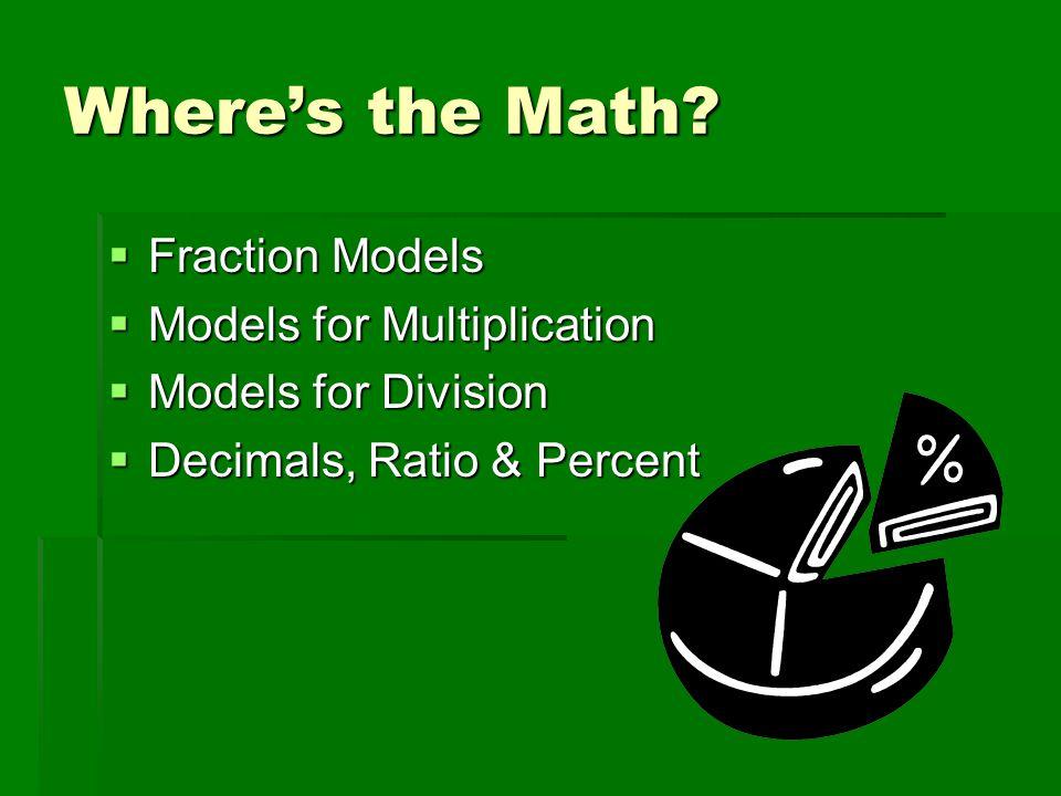 Where's the Math Fraction Models Models for Multiplication