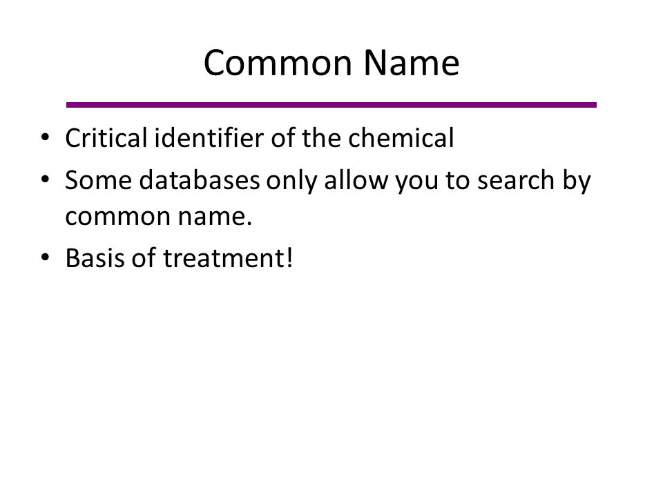 Common Name Critical identifier of the chemical