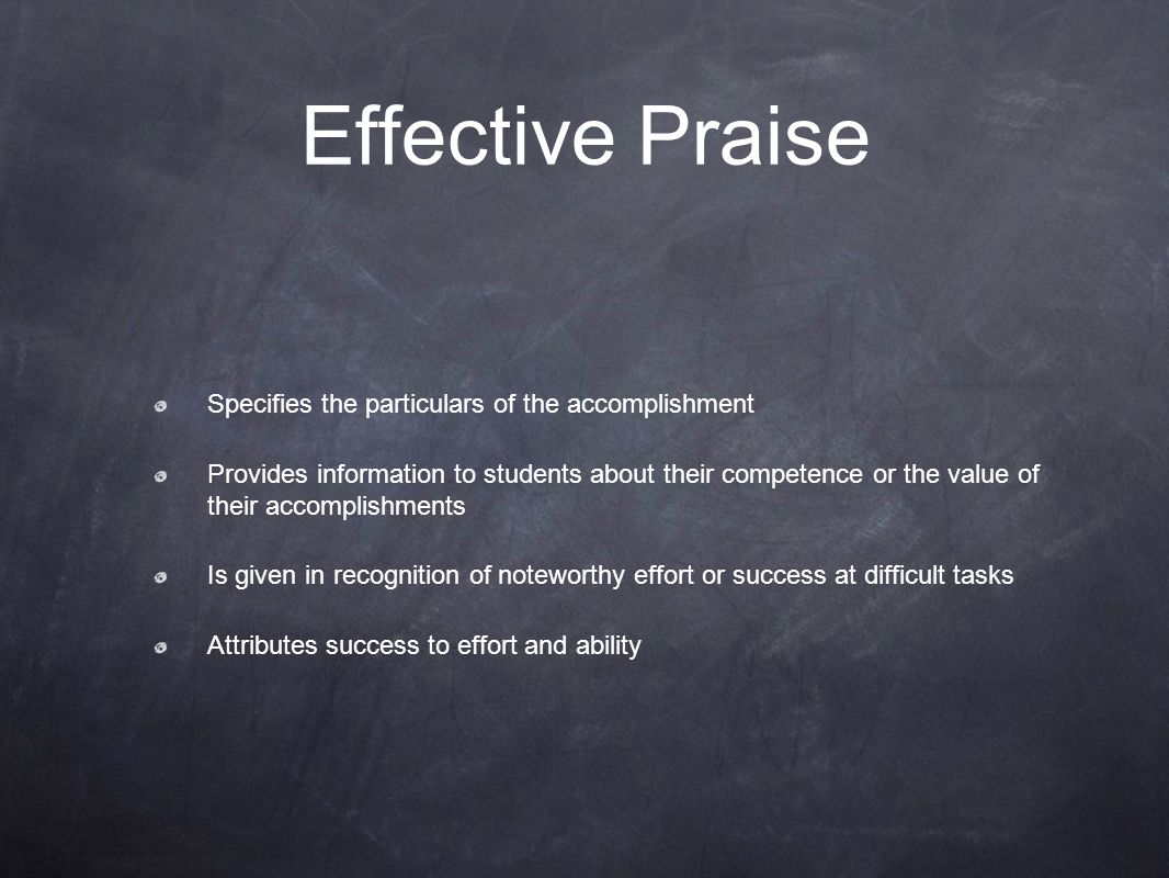 Effective Praise Specifies the particulars of the accomplishment