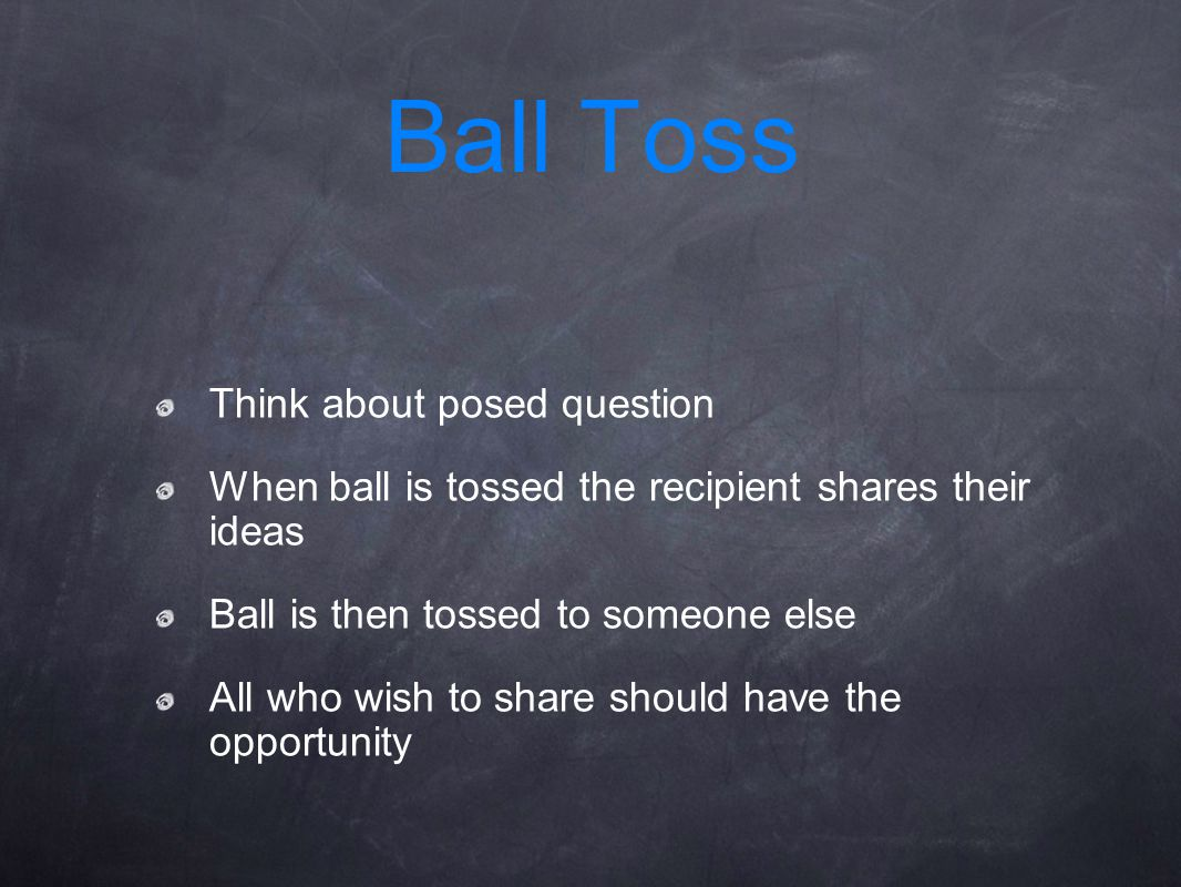 Ball Toss Think about posed question