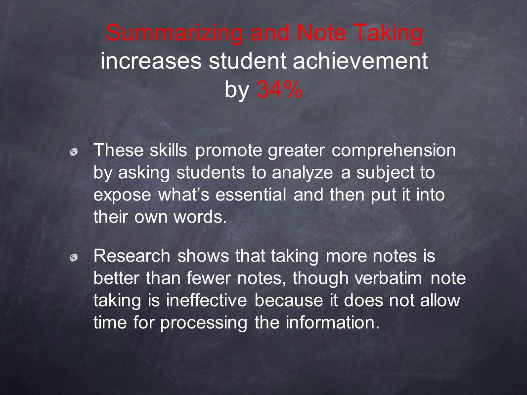 Summarizing and Note Taking increases student achievement by 34%