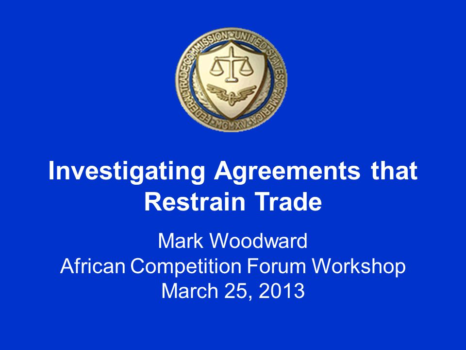 Investigating Agreements that Restrain Trade