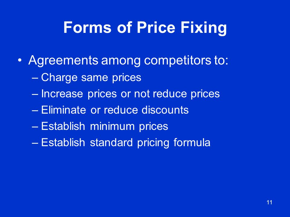 Forms of Price Fixing Agreements among competitors to:
