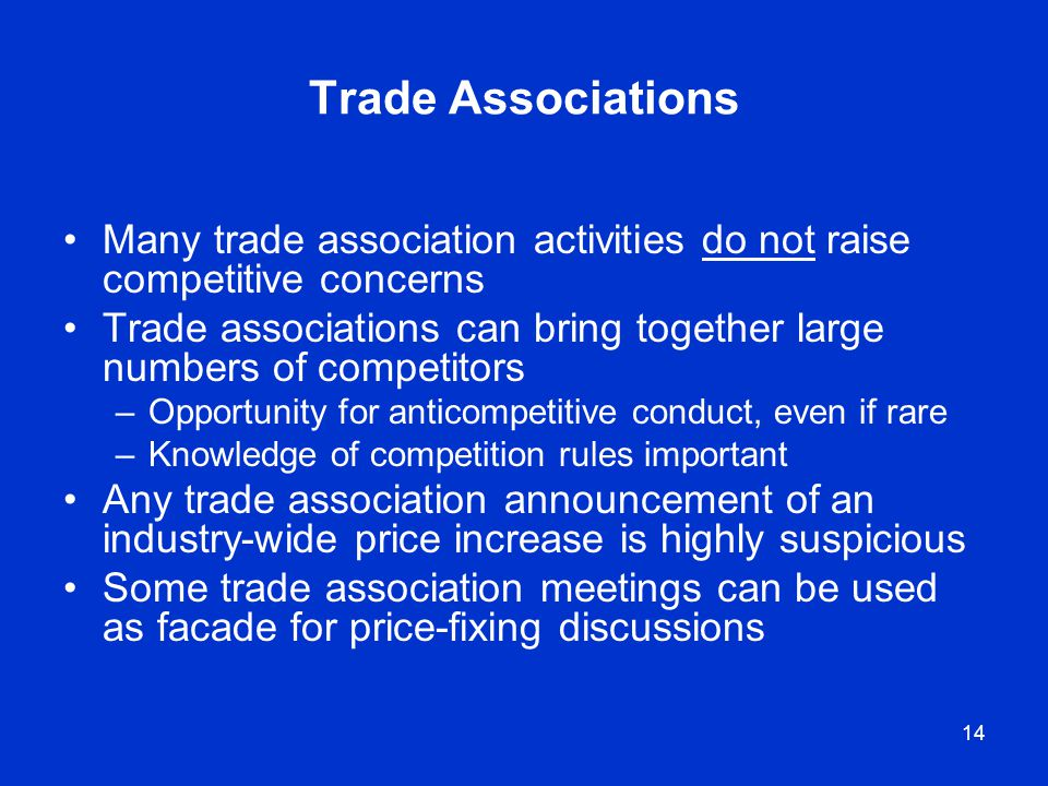 Trade Associations Many trade association activities do not raise competitive concerns.