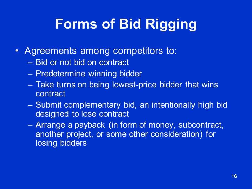Forms of Bid Rigging Agreements among competitors to: