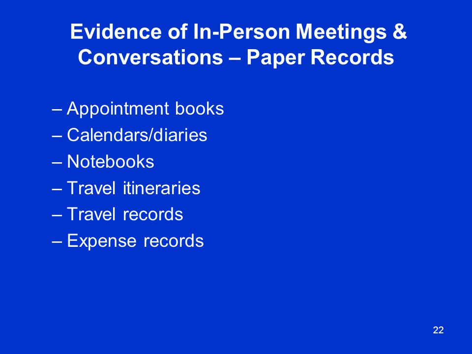 Evidence of In-Person Meetings & Conversations – Paper Records