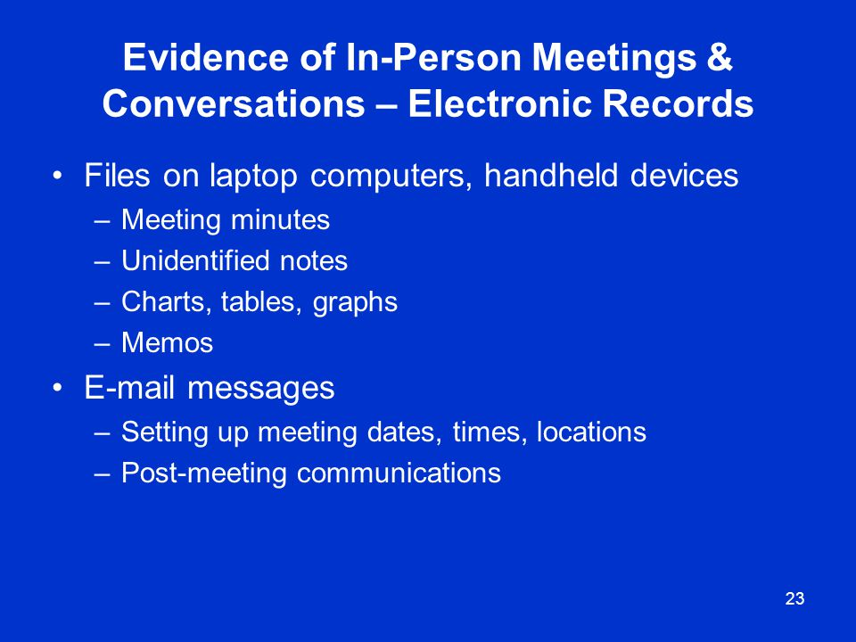Evidence of In-Person Meetings & Conversations – Electronic Records