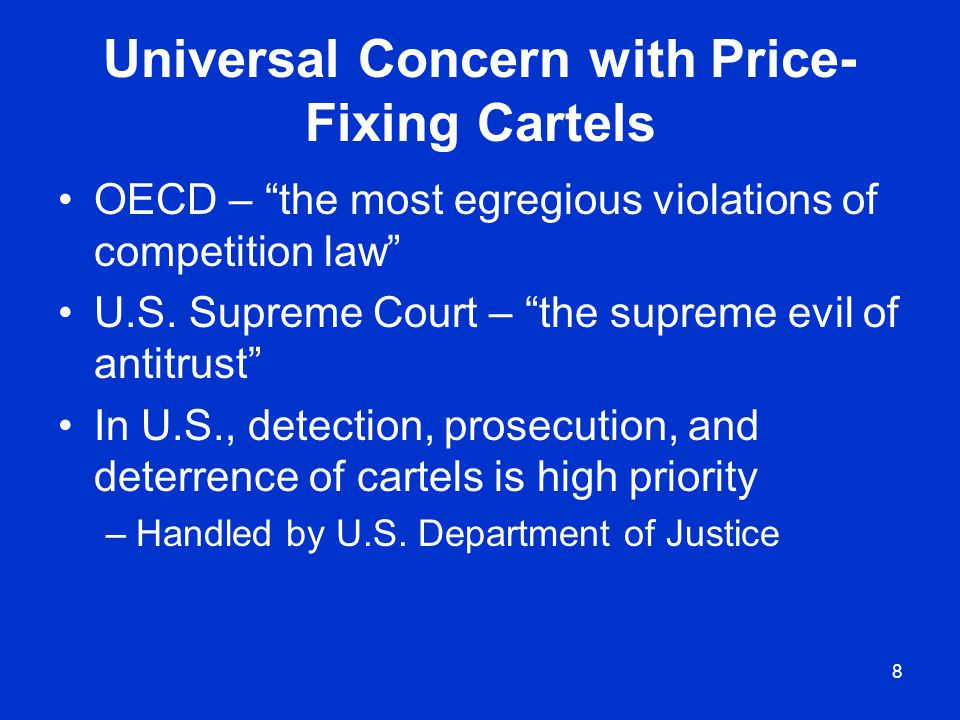 Universal Concern with Price- Fixing Cartels