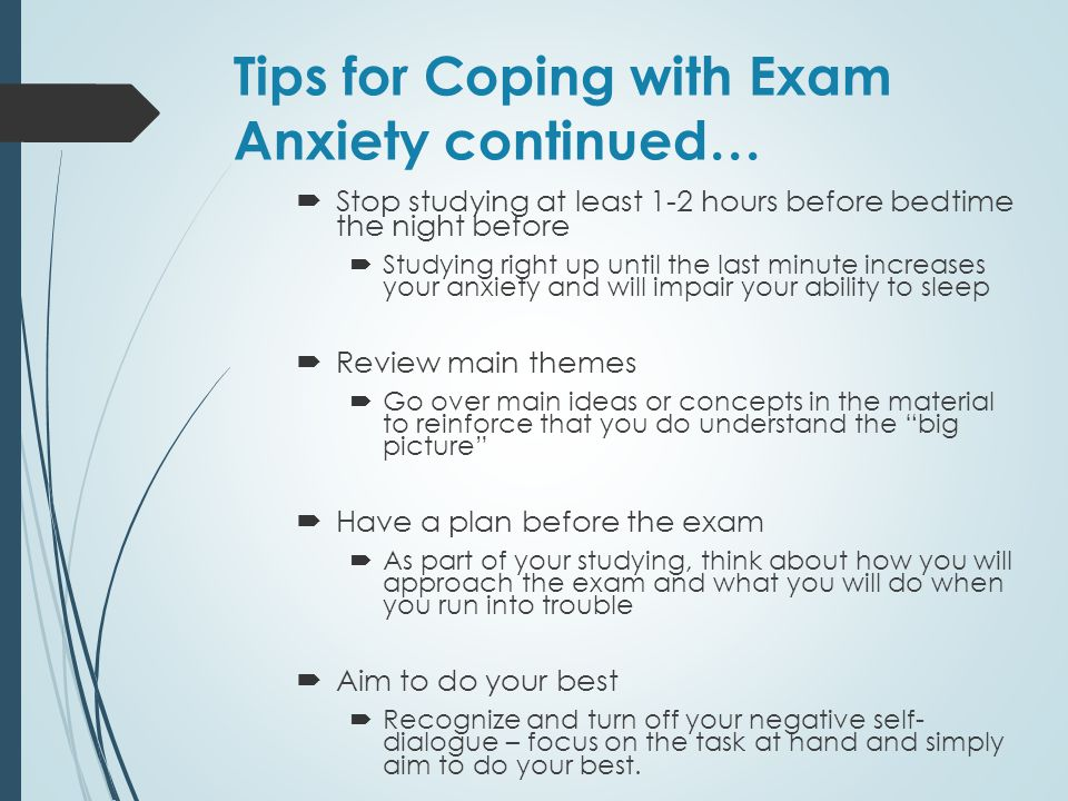 Tips for Coping with Exam Anxiety continued…